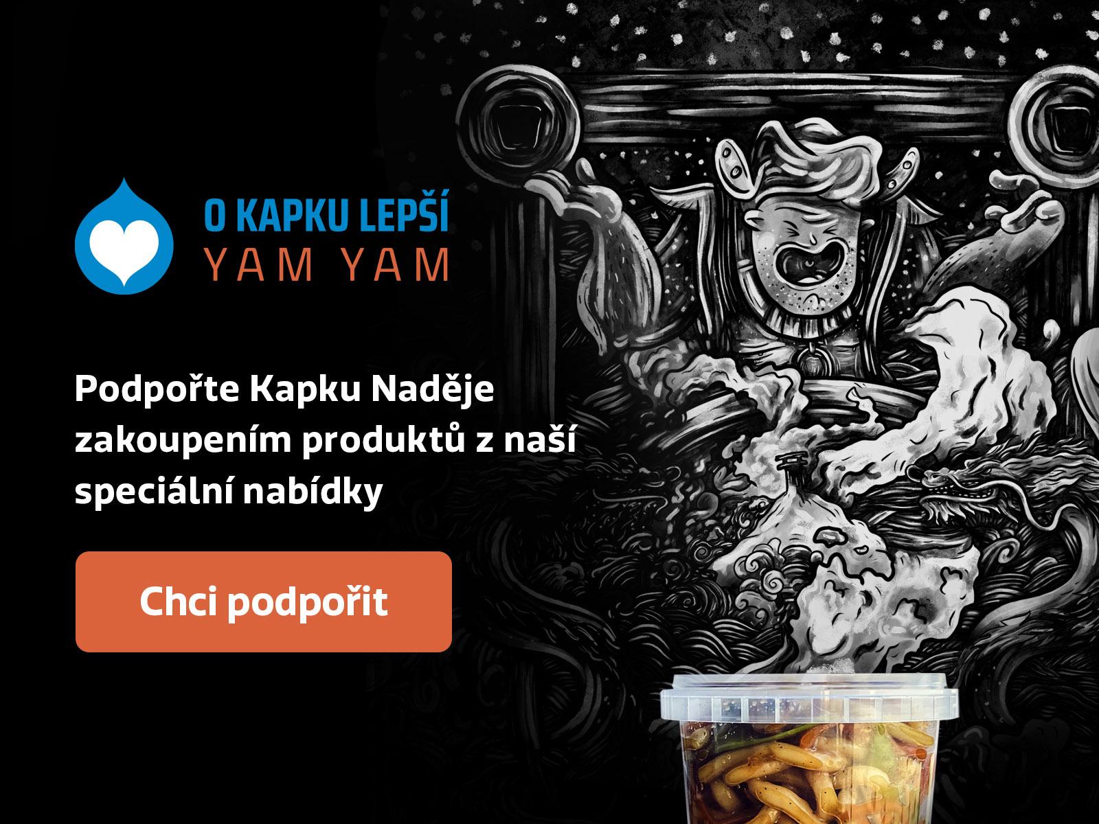 O kapku lepší Yam Yam - Podpořte Kapku Naděje zakoupením produktů z naší speciální nabídky